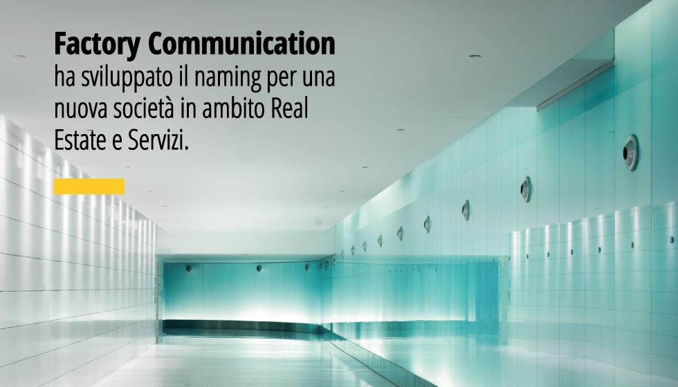 Factory Communication Ha Sviluppato Il Naming Per Una Nuova Società In Ambito Real Estate E Servizi.