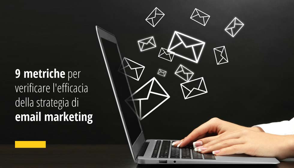 9 Metriche Per Verificare L'efficacia Della Strategia Di Email Marketing