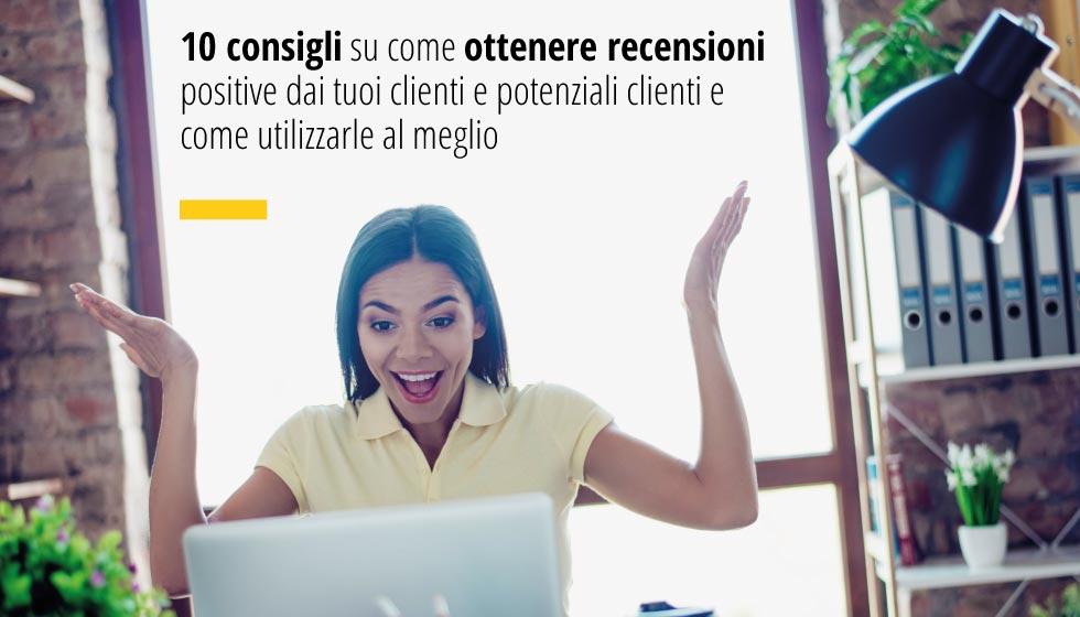 10 Utili Consigli Su Come Ottenere Recensioni Positive Dai Tuoi Clienti