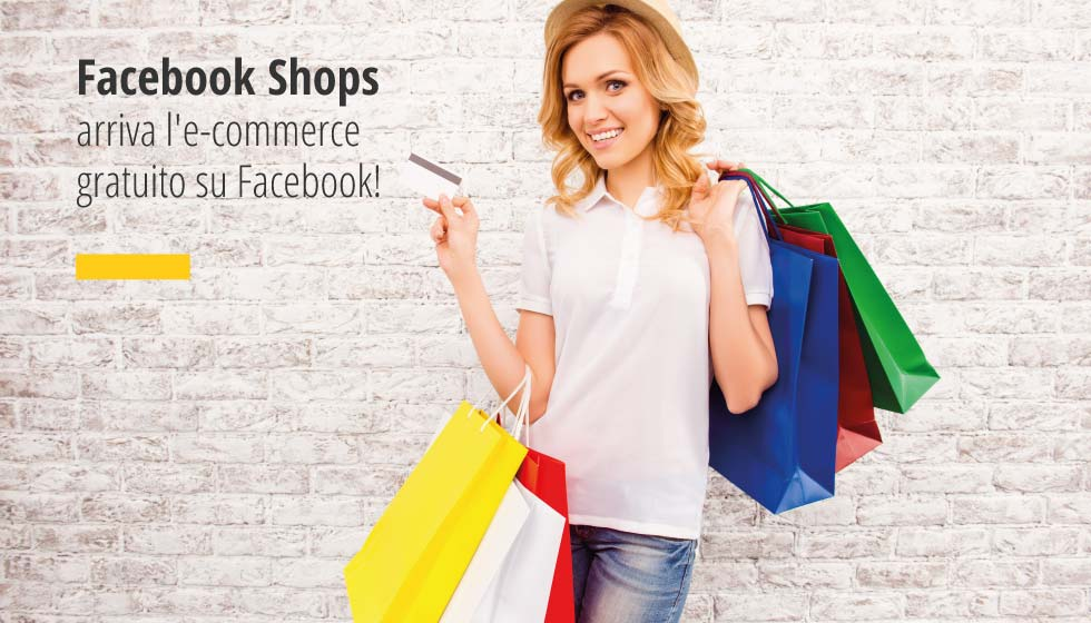 Facebook Shops arriva l'e-commerce gratuito su Facebook!
