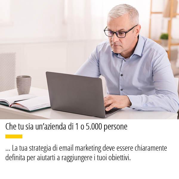 La tua strategia di email marketing deve essere chiaramente definita per aiutarti a raggiungere i tuoi obiettivi