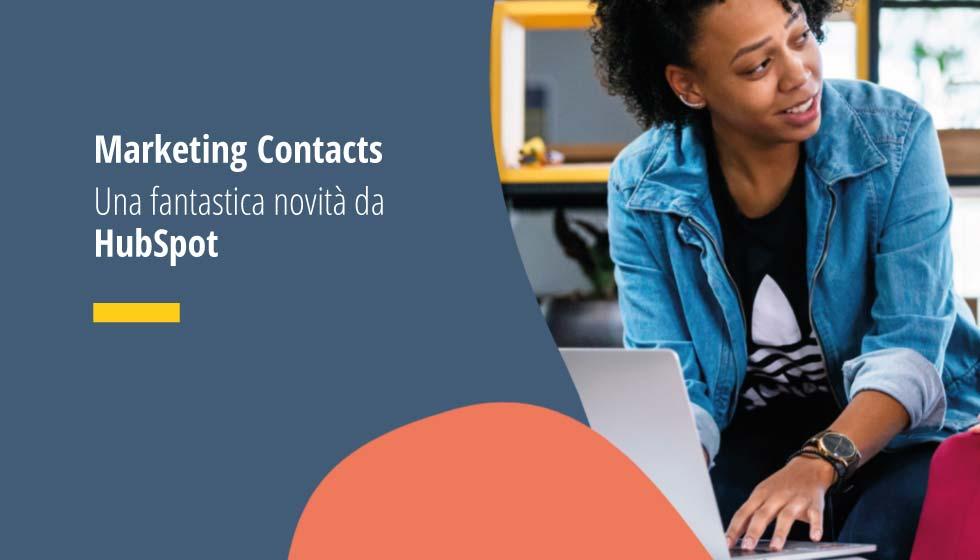 Marketing Contacts una fantastica news da HubSpot