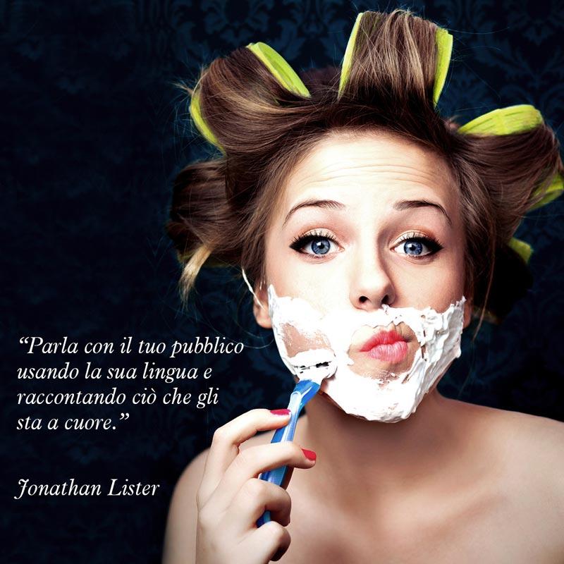 """Citazione di Jonathan Lister """"Parla con il tuo pubblico usando la sua lingua e raccontando ciò che gli sta a cuore."""""""