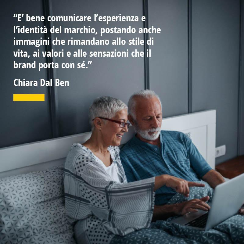 """Citazione di Chiara Dal Ben """"E' bene comunicare l'esperienza e l'identità del marchio, postando anche immagini che rimandano allo stile di vita, ai valori e alle sensazioni che il brand porta con sé."""""""