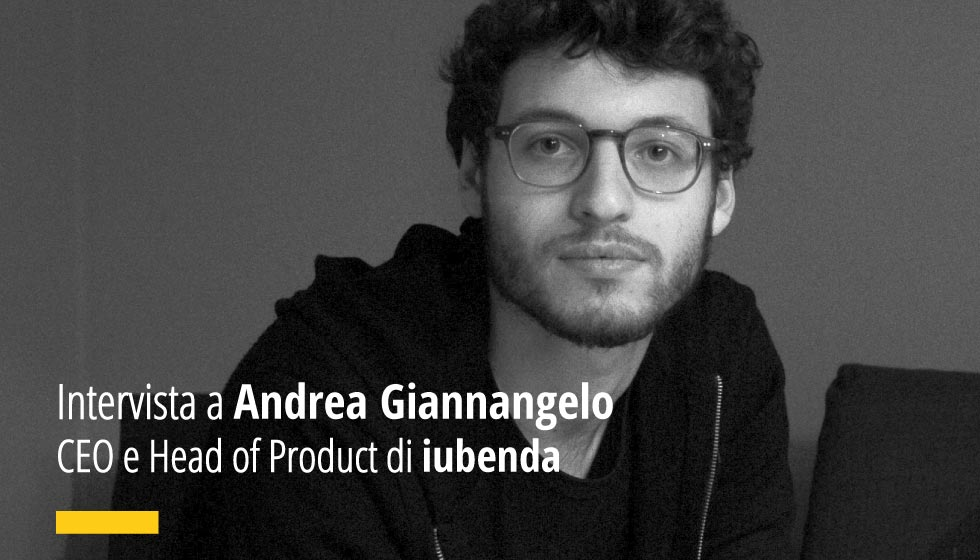 Intervista a Andrea Giannangelo, CEO e Head of Product di iubenda