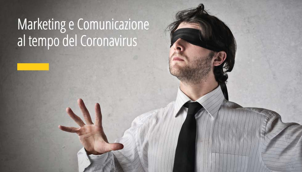 Marketing e Comunicazione al tempo del Coronavirus