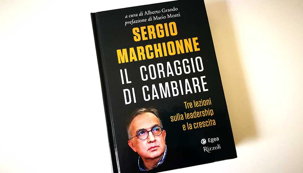 """""""Il coraggio di cambiare"""" tre lezioni sulla Leadership e la crescita che Sergio Marchionne ha tenuto agli studenti della Bocconi."""