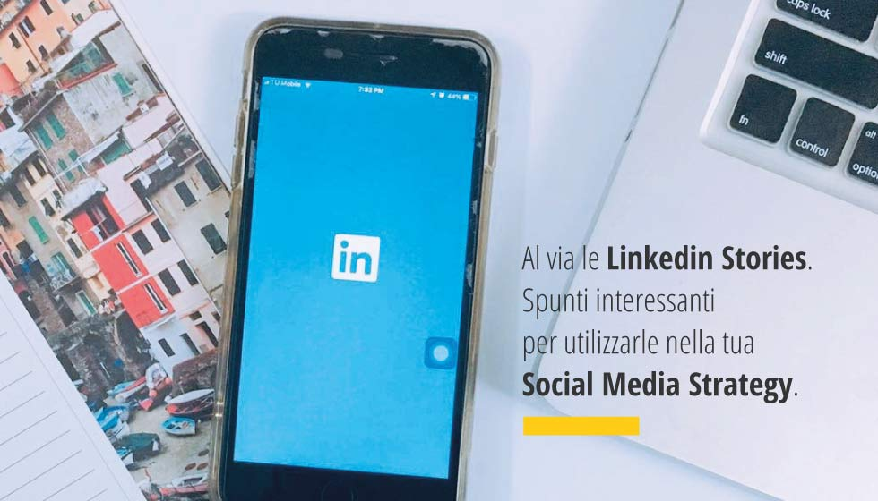 Linkedin Stories come utilizzarle nella tua social media strategy