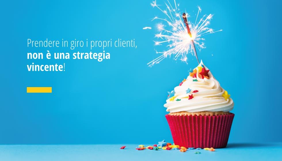 Factory Communication: Prendere In Giro I Propri Clienti, Non è Una Strategia Vincente