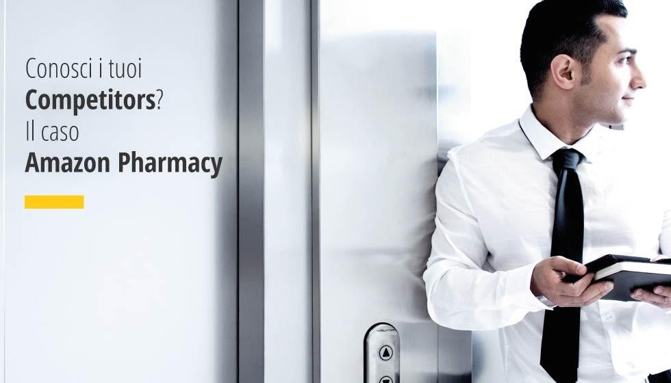 Conosci I Tuoi Competitors. Il Caso Amazon Pharmacy