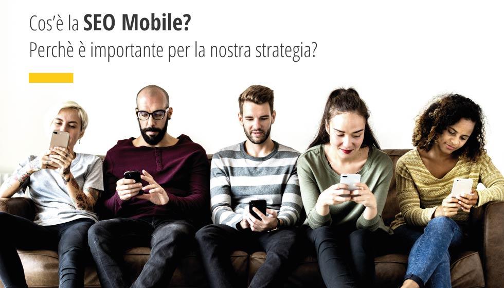 Cos'è la SEO Mobile e perchè è importante per la nostra strategia?