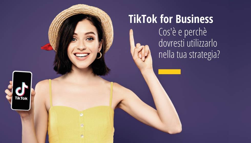 Factory Communication E TikTok For Business Cos'è E Perchè Dovresti Utilizzarlo Nella Tua Strategia?