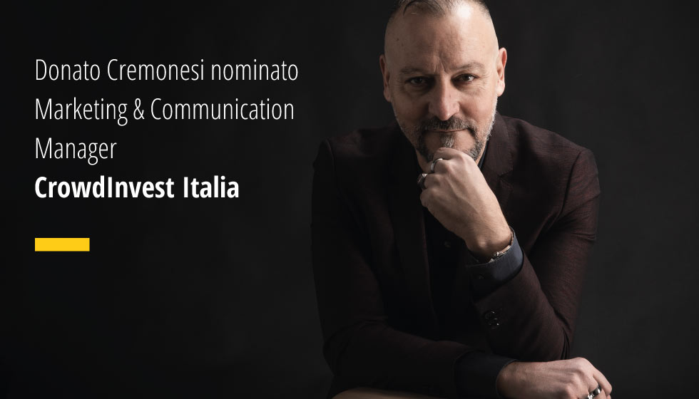 Donato Cremonesi Nominato Marketing & Communication Manager CrowdInvest Italia