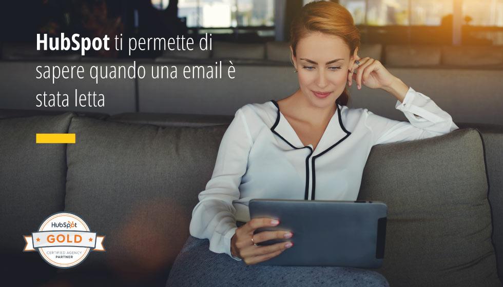 HubSpot Ti Permette Di Sapere Quando Una Email Vien Letta