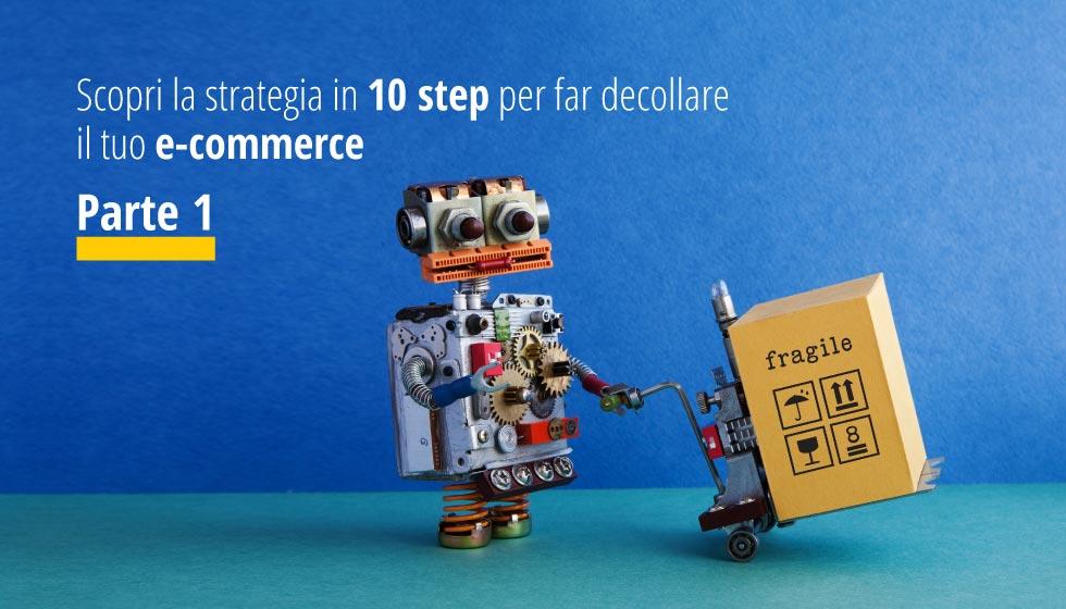 Scopri la strategia in 10 step per far decollare il tuo e-commerce Parte 1