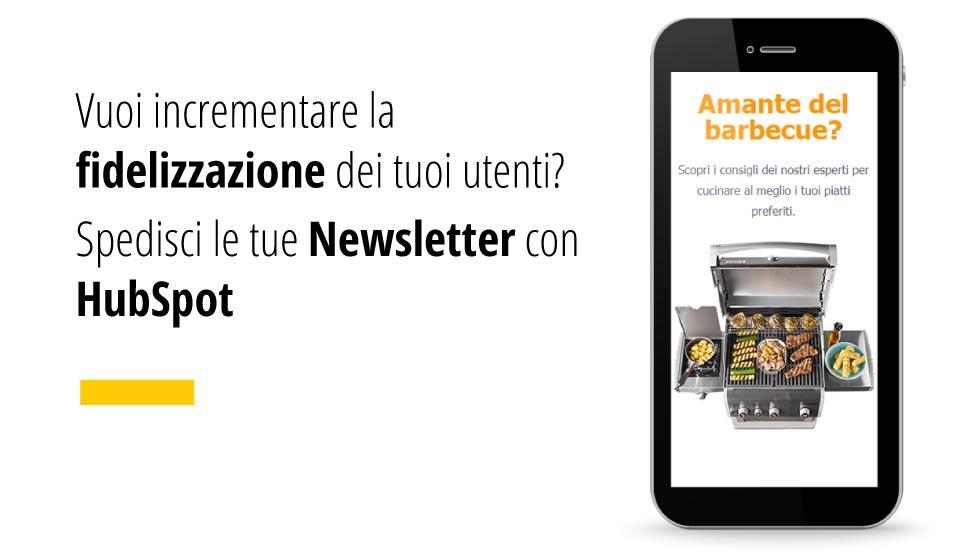 se vuoi incrementare la fidelizzazione degli utenti Spedisci le tue Newsletter con HubSpot