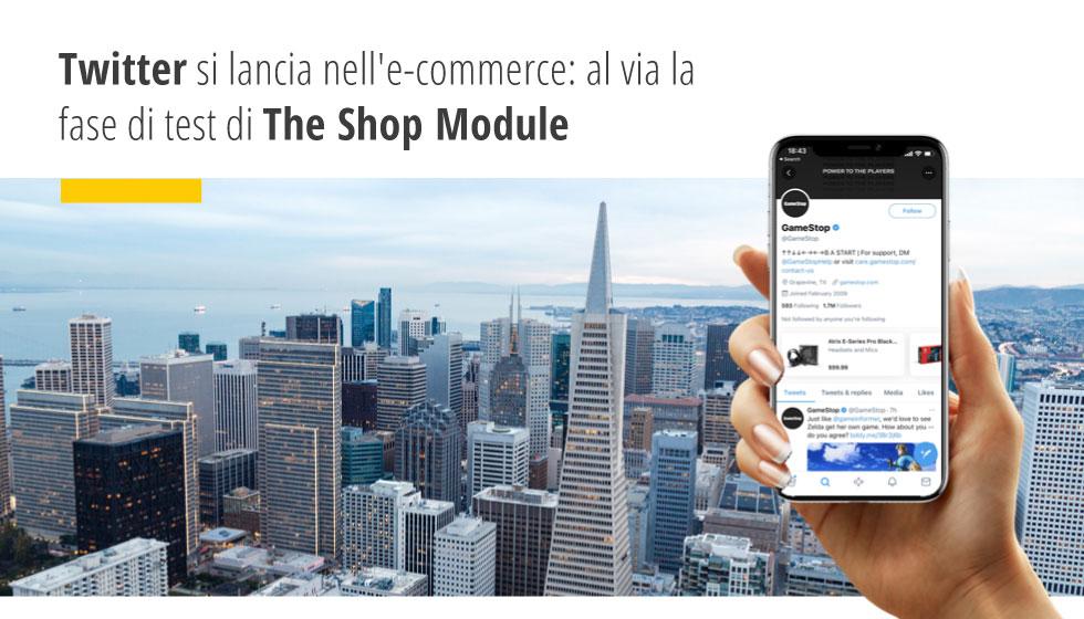 Twitter Si Lancia Nell'e-commerce: Al Via La Fase Di Test Di The Shop Module