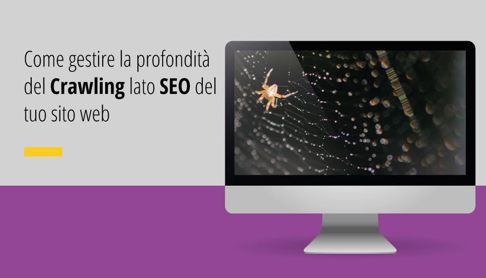 Come gestire la profondità del Crawling lato SEO del tuo sito web